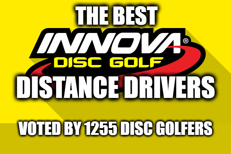 The best innova disc golf distance drivers, voted by 1255 disc golfers