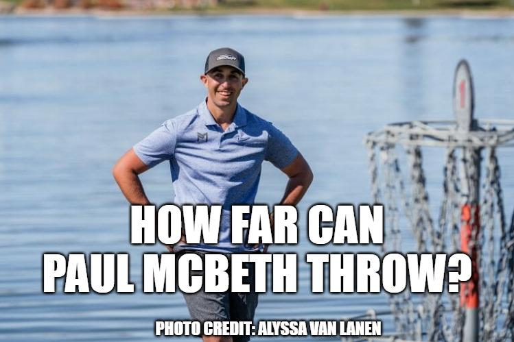 How far can Paul McBeth aka McBeast throw