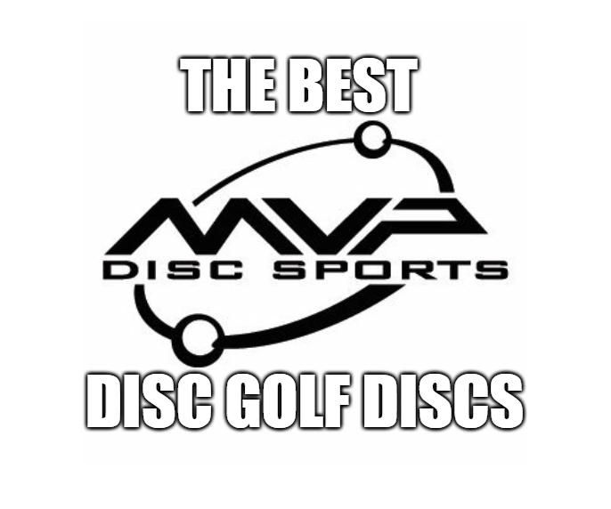 The Best MVP disc golf discs