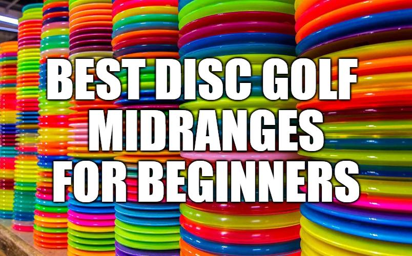 Best Disc Golf Midranges for Beginners