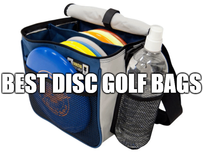 BEST DISC GOLF BAGS FOR 2022